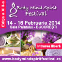 Body Mind Spirit Festival | 14-16 februarie 2014, Bucuresti, Sala Palatului