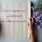 BUCURESTI   Workshop: Cum sa organizezi un atelier de dezvoltare personala - 11 si 18 martie 2018
