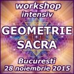 Workshop intensiv: Geometrie sacra - 28 noiembrie 2015, Bucuresti