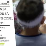 Conferinta: E mai Usor sa Ingrijesti un Copil Fericit - Bucuresti, 16 noiembrie 2017