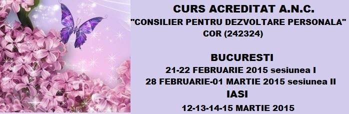 Curs autorizat (Centrul Metatron): Consilier pentru dezvoltare personala – februarie 2015, Bucuresti si martie 2015, Iasi