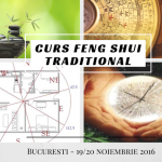 Curs Feng Shui traditional (nivel de baza) - Bucuresti, 19-20 noiembrie 2016