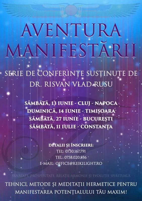 Conferinta Aventura manifestarii (dr. Risvan Vlad Rusu) - iunie, iulie, Cluj, Timisoara, Bucuresti, Constanta