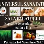 UNIVERSUL SANATATII – Expozitie de produse bio, terapii neconventionale si tratamente naturale – Bucuresti, 1-4 noiembrie, Sala Palatului
